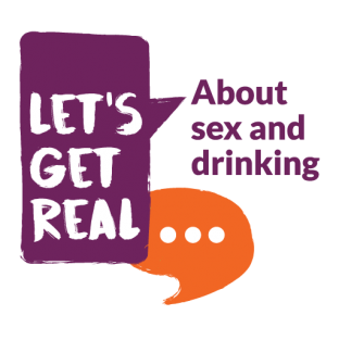 Let's Get Real ...about sex and drinking